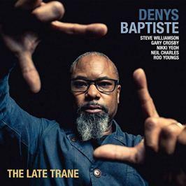 CD Denys Baptiste : Late Trane