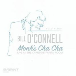 CD Bill O'connell : Monk's Cha Cha / live At The Carnegie Farian Room