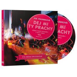 MP3 Dej mi ty prachy: Příběh české taxikářky v New Yorku (Iva Pekárková)
