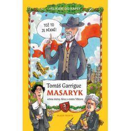 Tomáš Garrigue Masaryk očima slečny Alice a mistra Viktora - Velikáni do kapsy - Němeček, Tomáš