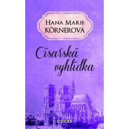 Císařská vyhlídka - Körnerová, Hana Marie