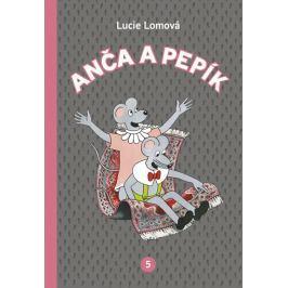 Anča a Pepík 5 - Lomová, Lucie