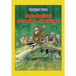 Dobrodružství Jeronýma Moucherota - Boucq, Francois