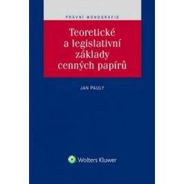 Teoretické a legislativní základy cenných papírů - Pauly, Jan