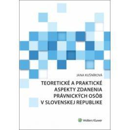Teoretické a praktické aspekty zdanenia právnických osôb v Slovenskej republike - Kušnírová, Jana