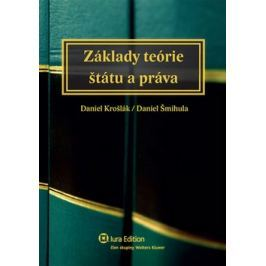 Základy teórie štátu a práva - Šmihula, Daniel; Krošlák, Daniel