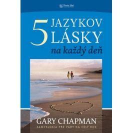 Päť jazykov lásky na každý deň - Chapman, Gary