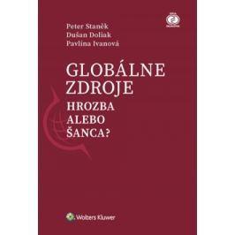 Globálne zdroje Hrozba alebo šanca? - Staněk, Peter; Doliak, Dušan; Ivanová, Pavlína
