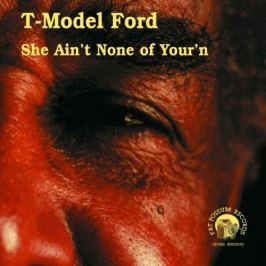 CD T-Model Ford ?: She Ain't None Of Your'n